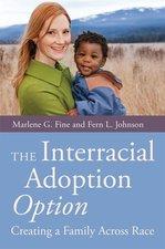 INTERRACIAL ADOPTION OPTION: CREATING A FAMILY ACROSS RACE