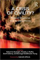CRISIS OF CIVILITY: POLITICAL DISCOURSE AND ITS DISCONTENTS