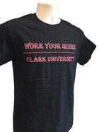 T-SHIRT ULTRA COTTON WORK YOUR QUIRK CLARK UNIV SMALL